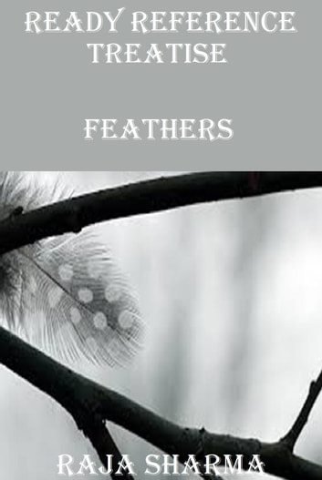 Ready Reference Treatise: Feathers ebook by Raja Sharma
