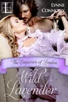 Wild Lavender ebook by Lynne Connolly