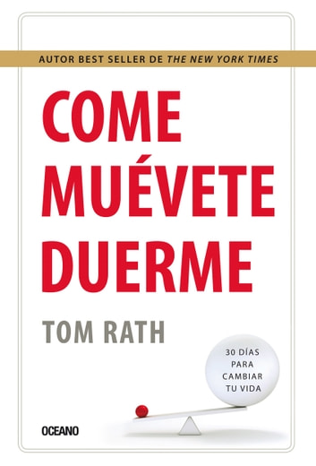 Come, muévete, duerme ebook by Tom Rath