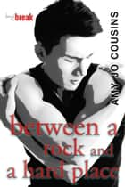 Between a Rock and a Hard Place ebook by