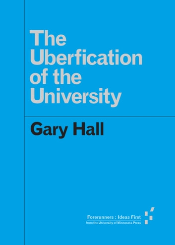 The uberfication of the university ebook by gary hall the uberfication of the university ebook by gary hall fandeluxe Choice Image