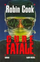 Cure fatale ebook by Robin Cook, Oristelle Bonis