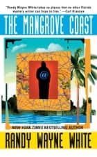 The Mangrove Coast ebook by Randy Wayne White