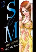 S and M - Volume12 eBook by Mio Murao