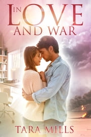 In Love and War ebook by Tara Mills