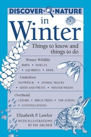 Discover Nature in Winter - Things to Know and Things to Do ebook by Elizabeth Lawlor,Pat Archer