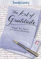 Town & Country The Art of Gratitude - Thank-You Notes for Every Occasion ebook by Caroline Tiger, Town & Country