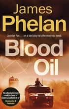 Blood Oil ebook by James Phelan
