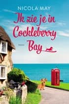 Ik zie je in Cockleberry Bay ebook by Nicola May
