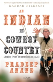 An Indian in Cowboy Country ebook by Pradeep Anand