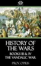History of the Wars ebook by Procopius