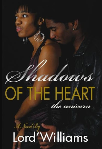 Shadows of the Heart ( The Unicorns ) ebook by Lord'Williams