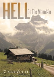 Hell On The Mountain ebook by Cindy White