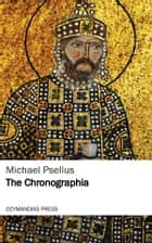 The Chronographia ebook by Michael Psellus