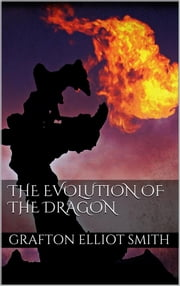 The Evolution of the Dragon ebook by Sir Grafton Elliot Smith