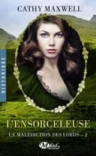 L'Ensorceleuse - La Malédiction des lords, T2 ebook by Alain Sainte-Marie, Cathy Maxwell