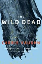 The Wild Dead ebook by Carrie Vaughn
