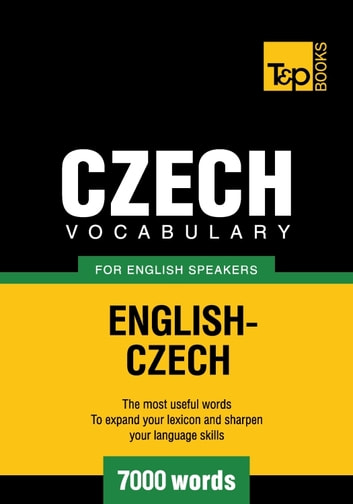 Czech vocabulary for English speakers - 7000 words ebook by Andrey Taranov