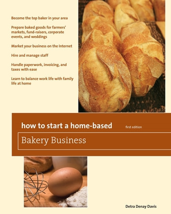 How to Start a Home-Based Bakery Business ebook by Detra Denay Davis