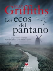 Los ecos del pantano ebook by Elly Griffiths, Jofre Homedes Beutnagel