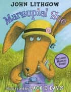 Marsupial Sue ebook by John Lithgow,Jack E. Davis