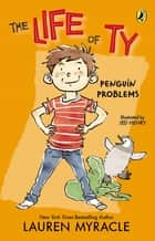 Penguin Problems ebook by Lauren Myracle, Jed Henry