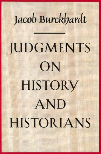 Judgments on History and Historians ebook by Jacob Burckhardt