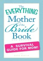 The Everything Mother of the Bride Book ebook by Katie Martin