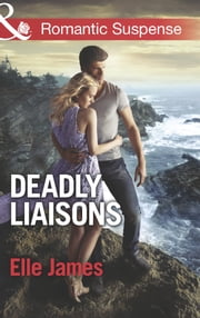 Deadly Liaisons (Mills & Boon Romantic Suspense) 電子書 by Elle James