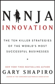 Ninja Innovation - The Ten Killer Strategies of the World's Most Successful Businesses ebook by Kobo.Web.Store.Products.Fields.ContributorFieldViewModel