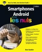 Les smartphones Android, édition Android 7 Nougat Pour les Nuls ebook by Dan GOOKIN