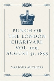 Punch or the London Charivari, Vol. 109, August 31, 1895 ebook by Various Authors