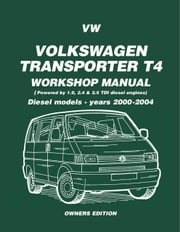VW Transporter T4 Workshop Manual Diesel 2000-2004 ebook by Greg Hudock
