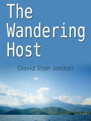The Wandering Host ebook by David Starr Jordan