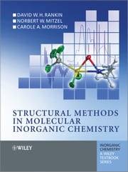 Structural Methods in Molecular Inorganic Chemistry ebook by D. W. H. Rankin,Norbert Mitzel,Carole Morrison
