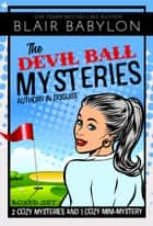 The Devil Ball Mysteries Boxed Set ebook by Blair Babylon