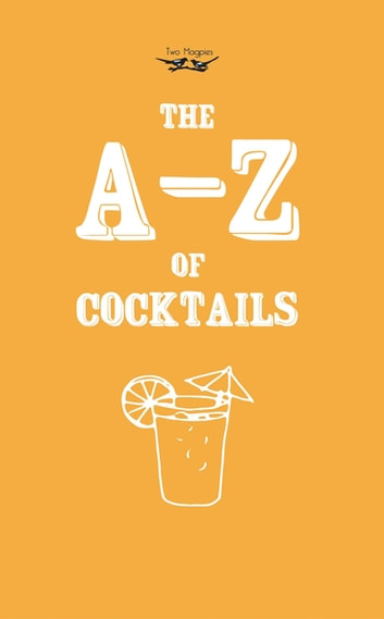 A-Z of Cocktails ebook by Two Magpies Publishing