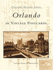 Orlando in Vintage Postcards ebook by Lynn M. Homan,Thomas Reilly