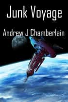 Junk Voyage - The Malo Kemp Assignments, #2 ebook by Andrew Chamberlain