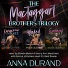 The MacTaggart Brothers Trilogy - Hot Scots, Books 1-3 audiobook by Anna Durand
