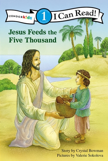 Jesus Feeds the Five Thousand - Level 1 ebook by Crystal Bowman