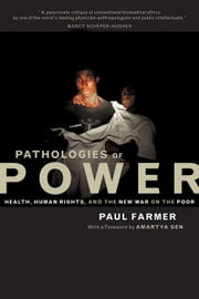 Pathologies of Power: Health, Human Rights, and the New War on the Poor ebook by Farmer, Paul