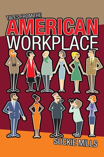 Tales from the American Workplace ebook by Suckie Mills