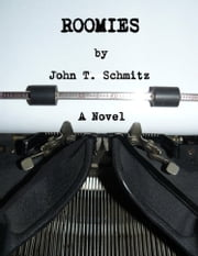 Roomies ebook by John T. Schmitz