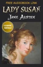 LADY SUSAN Classic Novels: New Illustrated [Free Audiobook Links] ebook by Jane Austen