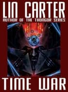 Time War ebook by Lin Carter