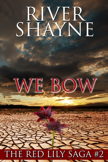 We Bow ebook by River Shayne