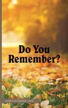 Do You Remember? ebook by June Hathaway Lane