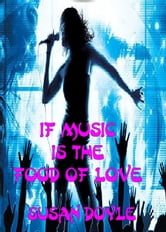 If Music Is The Food Of Love ebook by Caroline Doyle