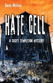 Hate Cell - A Casey Templeton Mystery ebook by Gwen Molnar